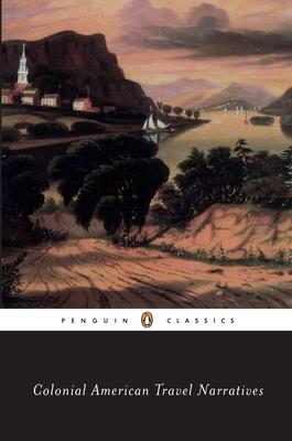 Colonial American Travel Narratives - Various