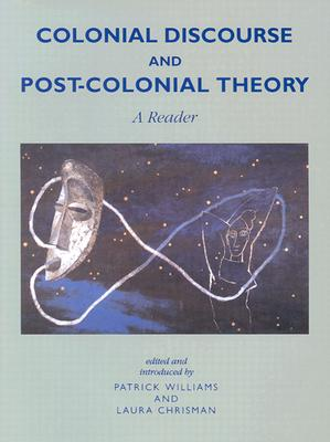 Colonial Discourse/ Post-Colonial Theory: A Reader - Williams, Patrick (Editor), and Chrisman, Laura (Editor)