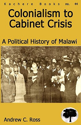 Colonialism to Cabinet Crisis - Ross, Andrew C, and Thompson, Jack (Editor)