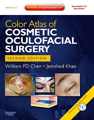 Color Atlas of Cosmetic Oculofacial Surgery - Chen, William P, and Khan, Jemshed A