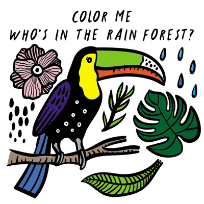 Color Me: Who's in the Rain Forest? - Sajnani, Surya