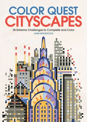 Color Quest: Cityscapes: 30 Extreme Challenges to Complete and Color - Woodcock, John
