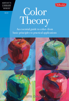 Color Theory (Artist's Library): An essential guide to color-from basic principles to practical applications - Mollica, Patti