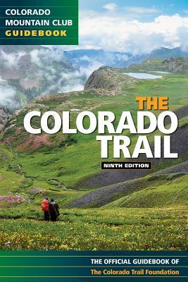 Colorado Trail 9th Edition - Colorado Trail Foundation