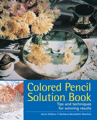 Colored Pencil Solution Book - Gildow, Janie, and Newton, Barbara