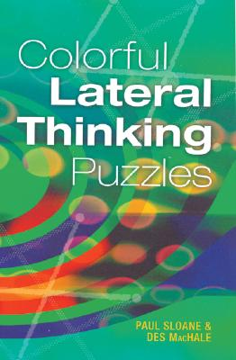 Colorful Lateral Thinking Puzzles - Sloane, Paul
