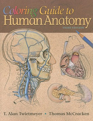 Coloring Guide to Human Anatomy - Twietmeyer, T Alan, and McCracken, Thomas
