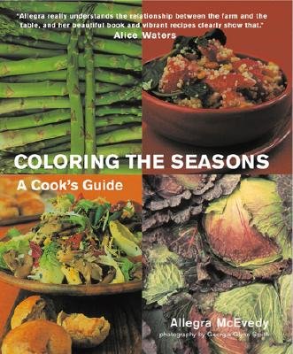 Coloring the Seasons: A Cook's Guide - McEvedy, Allegra, and Dickieson, Fred
