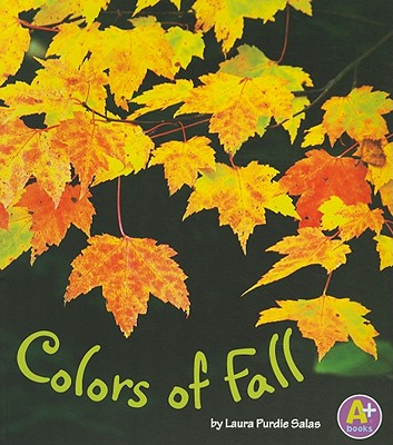 Colors of Fall - Salas, Laura Purdie