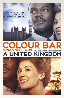 Colour Bar (Film Tie In): The Triumph of Seretse Khama and His Nation - Williams, Susan