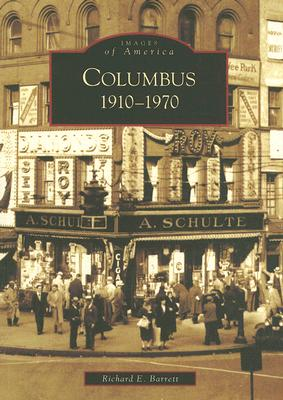 Columbus:: 1910-1970 - Barrett, Richard E