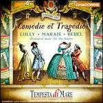 Comédie et Tragédie, Vol. 1: Lully, Marais, Rebel