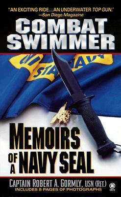 Combat Swimmer: Memoir of a Navy Seal - Gormly, Robert, Captain