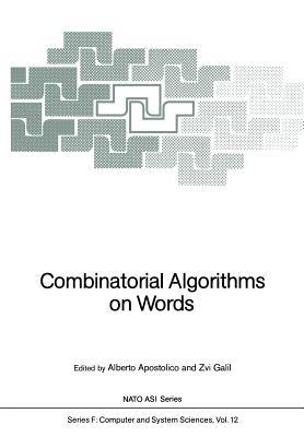Combinatorial Algorithms on Words - Apostolico, Alberto (Editor), and Galil, Zvi (Editor)