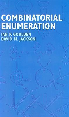Combinatorial Enumeration - Goulden, Ian P, and Jackson, David M
