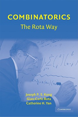 Combinatorics: The Rota Way - Kung, Joseph P S