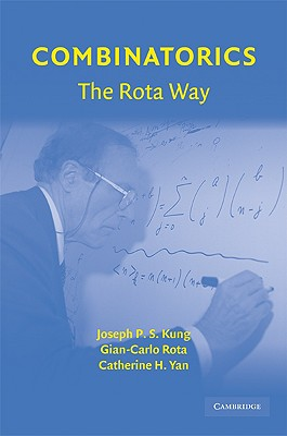 Combinatorics: The Rota Way - Kung, Joseph P S
