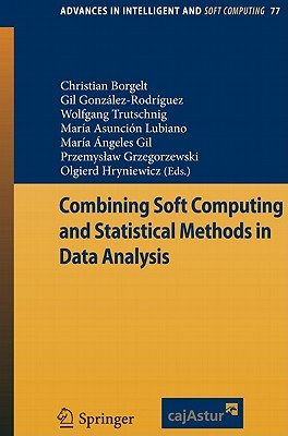 Combining Soft Computing and Statistical Methods in Data Analysis - Borgelt, Christian (Editor), and Rodriguez, Gil Gonzalez (Editor), and Trutschnig, Wolfgang (Editor)