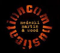 Combustication - Medeski, Martin & Wood