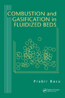Combustion and Gasification in Fluidized Beds - Basu, Prabir