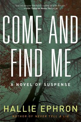 Come and Find Me: A Novel of Suspense - Ephron, Hallie