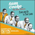 Come And Go To That Land - Speciality Singles 1951-57