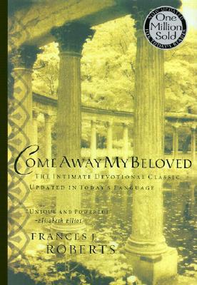 Come Away My Beloved - Roberts, Frances J