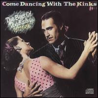 Come Dancing with the Kinks: The Best of the Kinks 1977-1986 [1986 CD Version] - The Kinks