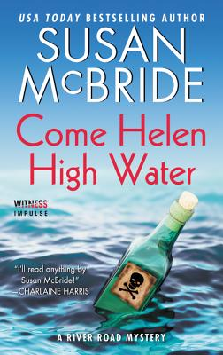 Come Helen High Water: A River Road Mystery - McBride, Susan, PhD