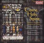 Come, Holy Spirit: Music for Ascension, Pentecost & Trinity