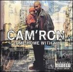 Come Home with Me - Cam'ron