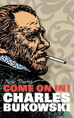 Come on in! New Poems - Bukowski, Charles