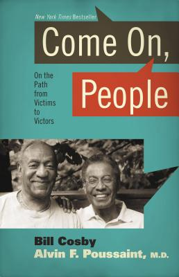 Come on People: On the Path from Victims to Victors - Cosby, Bill