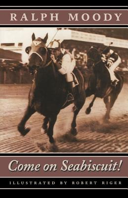 Come on Seabiscuit! - Moody, Ralph, and Moody