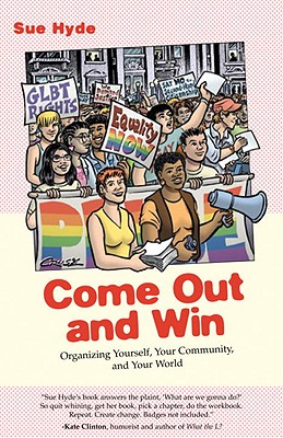 Come Out and Win: Organizing Yourself, Your Community, and Your World - Hyde, Sue