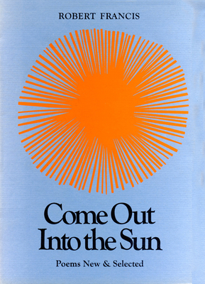 Come Out Into the Sun - Francis, Robert