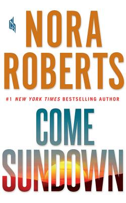 Come Sundown - Roberts, Nora, and Rodgers, Elisabeth (Read by)