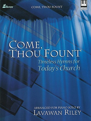 Come, Thou Fount, Keyboard Book - Riley, Lavawan (Composer)