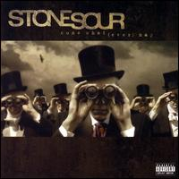 Come What (Ever) May - Stone Sour