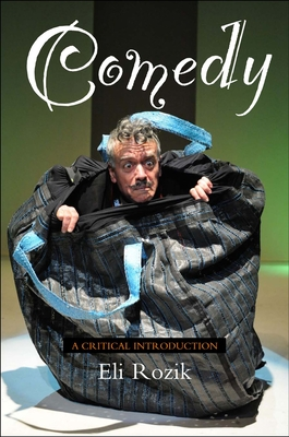 Comedy: A Critical Introduction - Rozik, Eli
