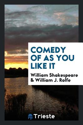 Comedy of as You Like It - Shakespeare, William