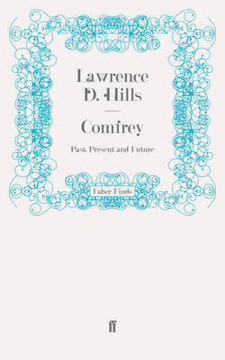Comfrey: Past, Present and Future - Hills, Lawrence D