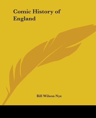 Comic History of England - Nye, Bill Wilson