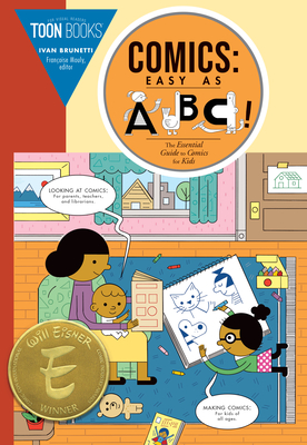Comics: Easy as ABC: The Essential Guide to Comics for Kids - Brunetti, Ivan, and Mouly, Francoise (Introduction by)