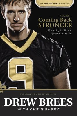 Coming Back Stronger: Unleashing the Hidden Power of Adversity - Brees, Drew