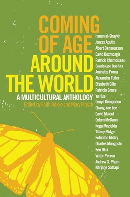 Coming of Age Around the World: A Multicultural Anthology - Adiele, Faith (Editor), and Frosch, Mary (Editor)
