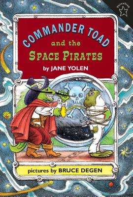 Commander Toad and the Space Pirates - Yolen, Jane