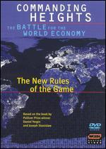 Commanding Heights: The Battle for the World Economy: The New Rules of the Game
