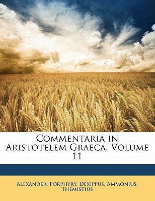 Commentaria in Aristotelem Graeca, Volume 11 - Alexander, and Porphyry, and Dexippus, Leonhard