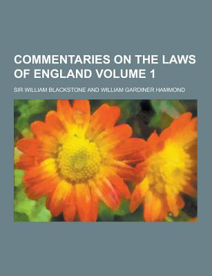 Commentaries on the Laws of England Volume 1 - Blackstone, William, Sir